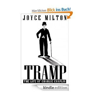 Tramp: The Life of Charlie Chaplin eBook: Joyce Milton: Kindle Shop