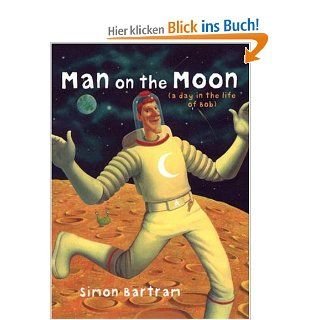 Man on the Moon (a day in the life of Bob): Simon Bartram: Englische Bücher
