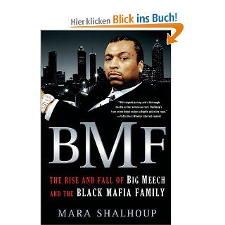 BMF: The Rise and Fall of the Big Meech and the Black Mafia Family: Mara Shalhoup: Englische Bücher