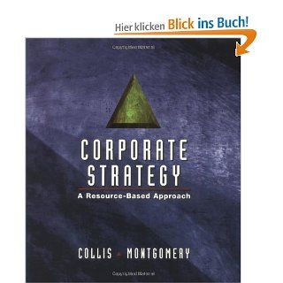 Corporate Strategy: A Resource Based Approach: David J. Collis, Cynthia A. Montgomery: Englische Bücher