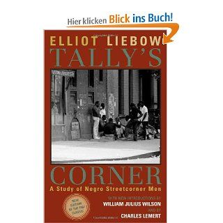 Tally's Corner: A Study of Negro Streetcorner Men Legacies of Social Thought: Elliott Liebow: Englische Bücher