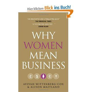 Why Women Mean Business: Understanding the Emergence of our next Economic Revolution: Avivah Wittenberg Cox, Alison Maitland: Englische Bücher