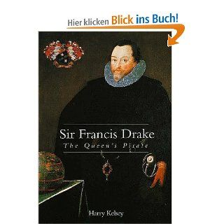 Sir Francis Drake: The Queens Pirate: Harry Kelsey: Englische Bücher