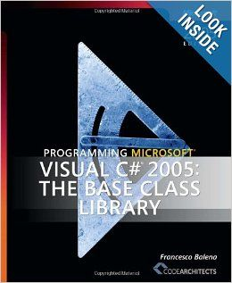 Programming Microsoft� Visual C#� 2005: The Base Class Library (Pro Developer): Francesco Balena 196: 9780735623088: Books