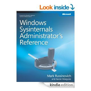 Windows Sysinternals Administrator's Reference eBook: Mark E. Russinovich, Aaron Margosis: Kindle Store
