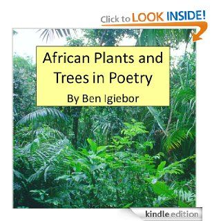 African Plants and Trees in Poetry eBook: Ben Igiebor: Kindle Store