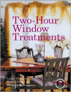 Two Hour Window Treatments: Linda Durbano, Marni Kissel, Mechelle Christian: 9781402700774: Books