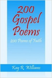 200 Gospel Poems: Kay Roache: 9781598001228: Books