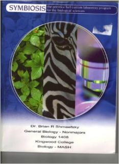 SYMBIOSIS The Prentice Hall Custom Labratory Program for the Biological Sciences (General Biology Non Majors, Kingwood College): Dr. Brian R. Shmaefsky: 9780536925251: Books