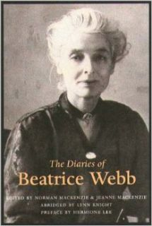 The Diaries of Beatrice Webb: Norman Mackenzie, Jeanne Mackenzie, Lynn Knight, Hermoine Lee: 9781555534837: Books