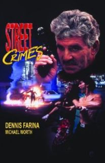 Street Crimes: Dennis Farina, Michael Worth, Patricia Zehentmayr, James T. Morris:  Instant Video