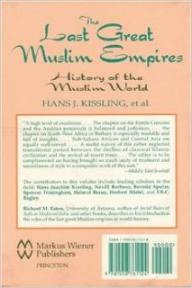 The Last Great Muslim Empires: History of the Muslim World, III: H. J. Kissling: 9781558761124: Books