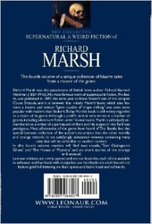 The Collected Supernatural and Weird Fiction of Richard Marsh: Volume 4 Including Two Novels, 'Tom Ossington's Ghost' and 'The House of Mystery, ' and: Richard Marsh: 9780857068507: Books