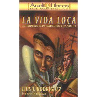 LA Vida Loca: El Testimonio De UN Pandillero En Los Angeles (Listen to Them) (Spanish Edition): Leido Por Jorge Galvan: 9781892603012: Books