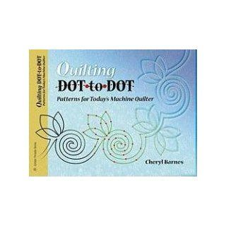 Quilting Dot To Dot Patterns for Today's Machine Quilter (Golden Threads): Barnes: 9781574329025: Books