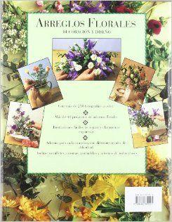 Arreglos Florales   Decoracion y Disen0 (Spanish Edition): Pamela Westland: 9788482380025: Books