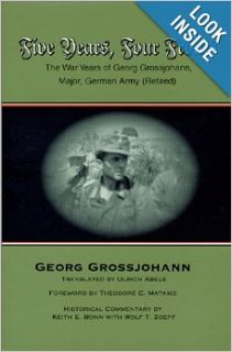 Five Years, Four Fronts: The War Years of Georg Grossjohann: Georg Grossjohann: 9780966638936: Books