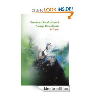 Random Chemicals and Snotty Love Poems eBook: Pupola, Dr. Ashraf Ali, Mohammad Zakir Hossain, Sharmin Zaman: Kindle Store