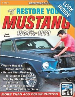 How to Restore Your Mustang 1964 1/2 1973 (Restoration How to): Frank Bohanan: 9781932494969: Books