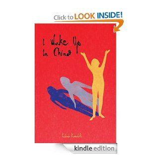 I Woke Up In China eBook: Kehinde Komolafe: Kindle Store