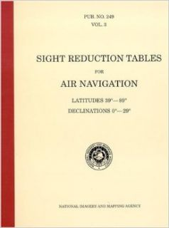 PUB 249 Sight Reduction Tables for Air Navigation, Volume 3: Latitudes 39� to 89� Declinations 0� to 29�: N.I.M.A.: 9781577851967: Books