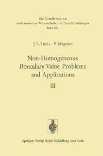 Non Homogeneous Boundary Value Problems and Applications: Vol. 3 (Grundlehren der mathematischen Wissenschaften): Jacques Louis Lions, Enrico Magenes, P. Kenneth: 9783540058328: Books