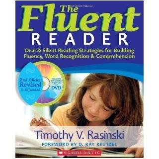 The Fluent Reader (2nd Edition) Oral & Silent Reading Strategies for Building Fluency, Word Recognition & Comprehension 2 Pap/DVD Edition by Rasinski, Timothy published by Scholastic Teaching Resources (Theory an (2010) Books