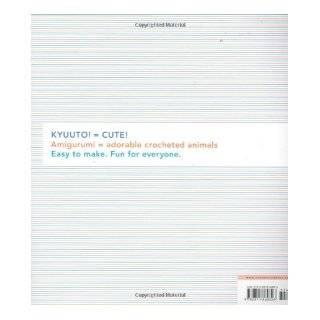 Kyuuto Japanese Crafts Amigurumi Chronicle Books 9780811860826 Books