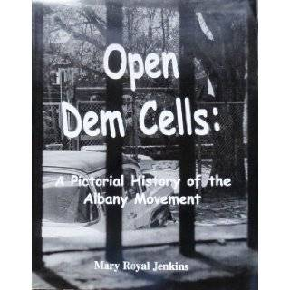 Open dem cells: A pictorial history of the Albany movement: Mary Royal Jenkins: 9781556309502: Books