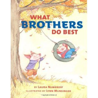 What Sisters Do Best/What Brothers Do Best Laura Numeroff, Lynn Munsinger 9780811865456 Books