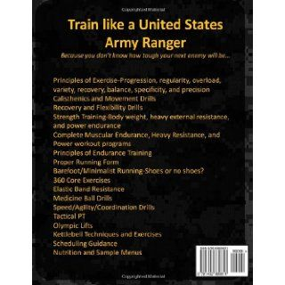 Ranger Athlete Warrior 4.0: The Complete Guide to Army Ranger Fitness: United States Army Ranger Regiment: 9781492839811: Books