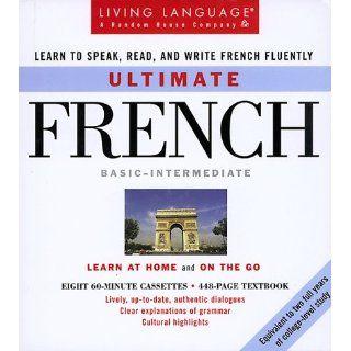 Ultimate French  Basic   Intermediate Cassette/Book Package (Living Language Ultimate. Basic Intermediate Series (Manual & Cassettes)) (9780609601754) Living Language Books