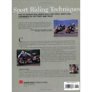 Sport Riding Techniques: How To Develop Real World Skills for Speed, Safety, and Confidence on the Street and Track: Nick Ienatsch, Kenny Roberts: 9781893618077: Books