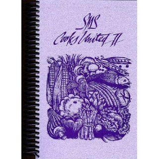 SMS Cooks United II: Lois Hahn, Carol Borloff, Andrea McManus, Sue Fanti, Judy Knauer, Wendy Liskey, Pat March, Linda Morrison, Joan Mumper, Carole Myrter: Books