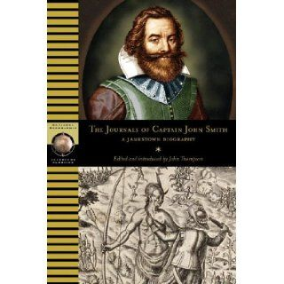 The Journals of Captain John Smith: A Jamestown Biography (Adventure Classics): John Thompson, Smith: 9781426200557: Books