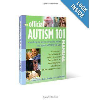 The Official Autism 101 Manual: Karen L. Simmons, Bernard Rimland, Pat Wyman, et. al, Temple Grandin, Tony Attwood, Darold Treffert: 9780972468282: Books