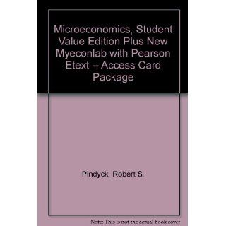 Microeconomics, Student Value Edition Plus NEW MyEconLab with Pearson eText    Access Card Package (8th Edition) (9780132951517): Robert Pindyck, Daniel Rubinfeld: Books