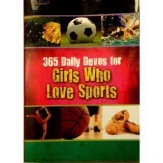 365 Daily Devos for Girls Who Love Sports: Family Christian Stores: 9781605870960: Books
