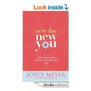 New Day, New You: 366 Devotions for Enjoying Everyday Life eBook: Joyce Meyer: Kindle Store
