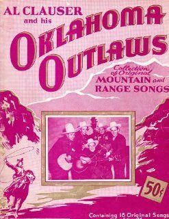 Al Clauser & His Oklahoma Outlaws Collection of Original Mountain & Range Songs Al Clauser Books