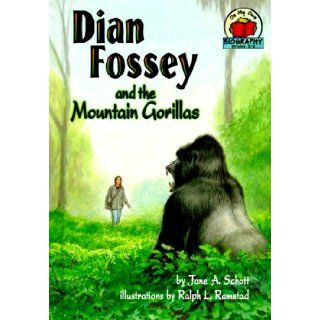 Dian Fossey and the Mountain Gorillas (On My Own Biographies): Jane A. Schott, Ralph L. Ramstad: 9781575050829: Books
