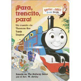 Para, Trencito, Para!: Un cuento de Thomas the Tank Engine (Bright & Early Board Books(TM)) (Spanish Edition): Rev. W. Awdry, Desiree Marquez: 9780375815027: Books