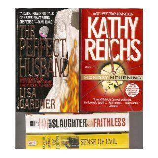 """*4* Thrillers/Suspense Novels: """"Monday Mourning"""" (Reichs); """"Faithless"""" (Slaughter); """"Sense of Evil"""" (Hooper); and """"The Perfect Husband"""" (Gardner): Karin Slaughter, Kay Hooper, Lisa Gardner Kathy Reichs: Books"""