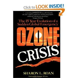 Ozone Crisis: The 15 Year Evolution of a Sudden Global Emergency (Wiley Science Editions): Sharon Roan: 9780471528234: Books