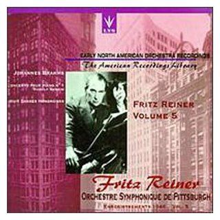 Early North American Orchestra Recordings   Fritz Reiner & the Pittsburgh Symphony Orchestra , Vol. 5   Brahms Piano Concerto No. 1 in D minor, Op. 15 / Hungarian Dances Music