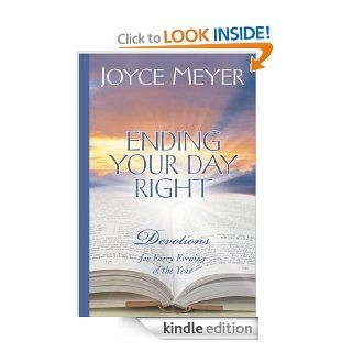 Ending Your Day Right: Devotions for Every Evening of the Year eBook: Joyce Meyer: Kindle Store