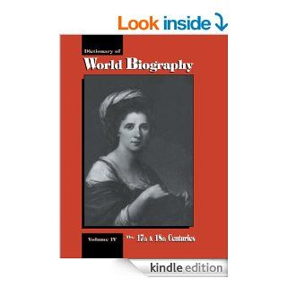 The 17th and 18th Centuries: Dictionary of World Biography, Volume 4: 17th and 18th Centuries Vol 4 eBook: Frank N. Magill: Kindle Store