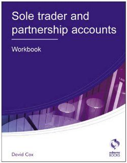 Sole Trader and Partnership Accounts Workbook (AAT Accounting   Level 3 Diploma in Accounting) David Cox 9781905777464 Books