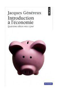 Introduction � l'�conomie: Jacques G�n�reux: 9782020481847: Books