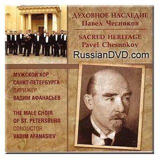 Pavel Chesnokov   Sacred Heritage   Vadim Afanasiev: Music